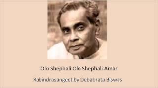 Olo Shephali Olo Shephali Amar Rabindrasangeet by Debabrata Biswas