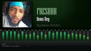 Freshhh - Down Dey (Big Bean Riddim) [2018 Soca] [HD]