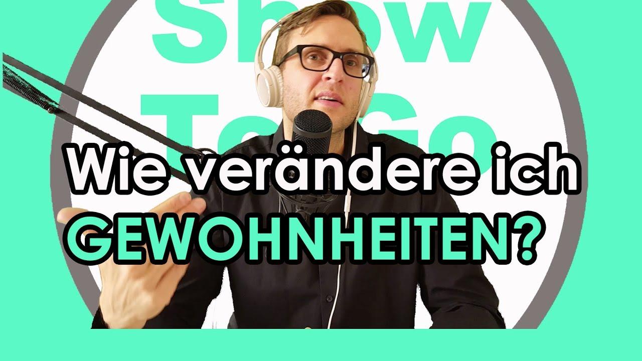 Wie Verändere Ich Meine Gewohnheiten René Schwuchow Show To Go