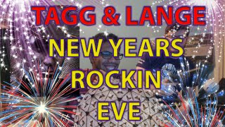 TAGG & LANGES NEW YEARS ROCKIN EVE