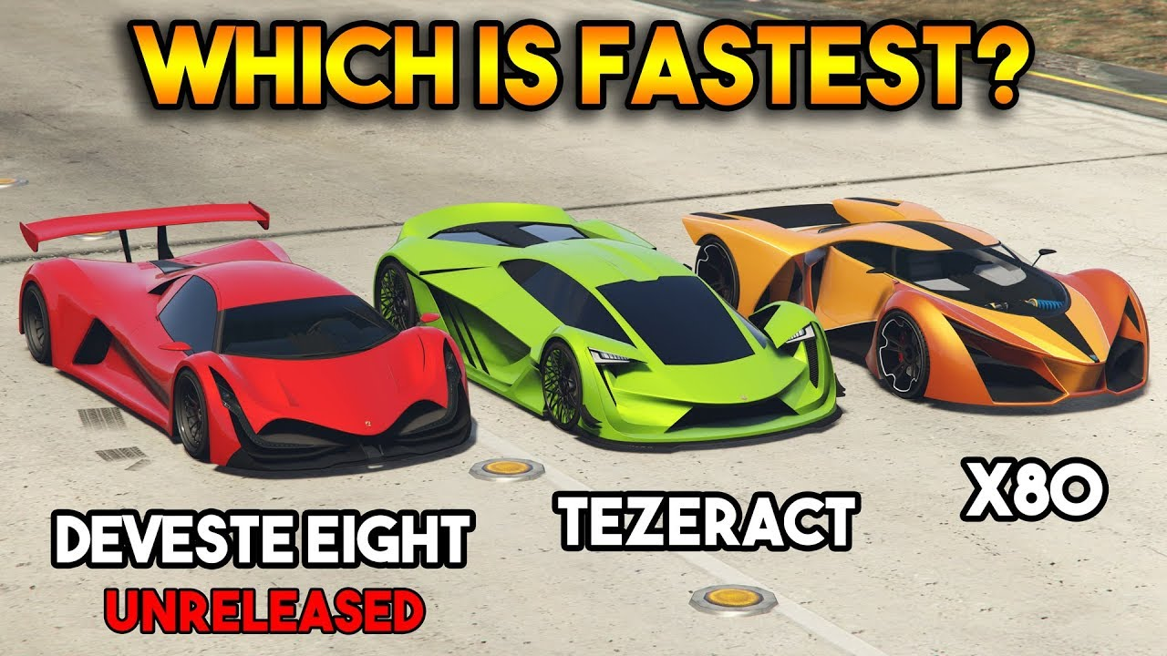 Gta 5 Online Deveste Eight Vs X80 Proto Vs Tezeract Which Is Fastest Youtube