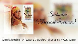 India - Sedúceme ( Tropical versión )