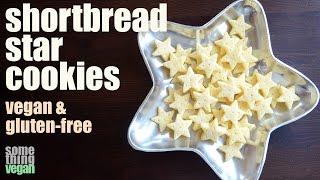 Shortbread Star Cookies (vegan & Gluten-free) Something Vegan