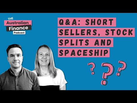 Q&A: Should I short sell? Is Spaceship good? Stock Splits & investing for a child