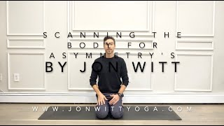 Scanning the body for Asymmetry's introduction By Jon Witt