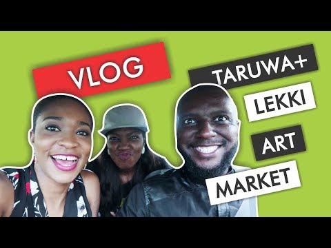 TARUWA + LEKKI ART MARKET | Vlog #8