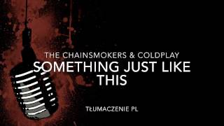 Baixar The Chainsmokers & Coldplay-Something just like this (tłumaczenie pl)