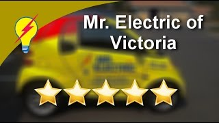 Mr. Electric of Victoria Terrific Five Star Review by Michael V.