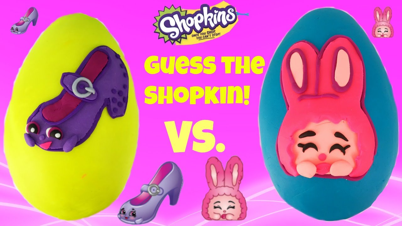Shopkins Bun Slipper Heels Play Doh Surprise Eggs Guess The Shopkin Challenge Game