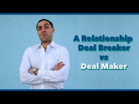 Relationship Deal Maker vs Deal Breaker