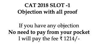 CAT 2018 Slot 1Objection Filed - with supporting document