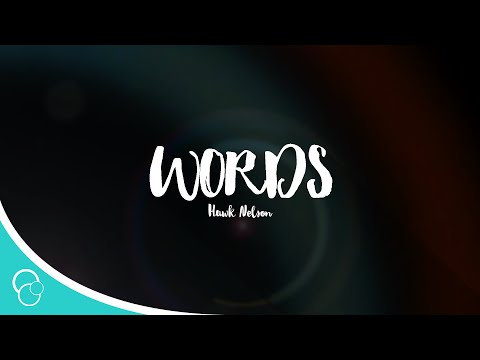 Hawk Nelson - Words (Lyrics)