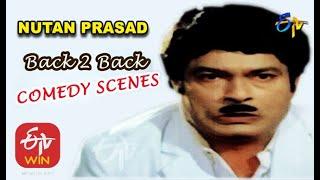 Nutan Prasad | Back to Back | Comedy Scenes - 1 | ETV Cinema