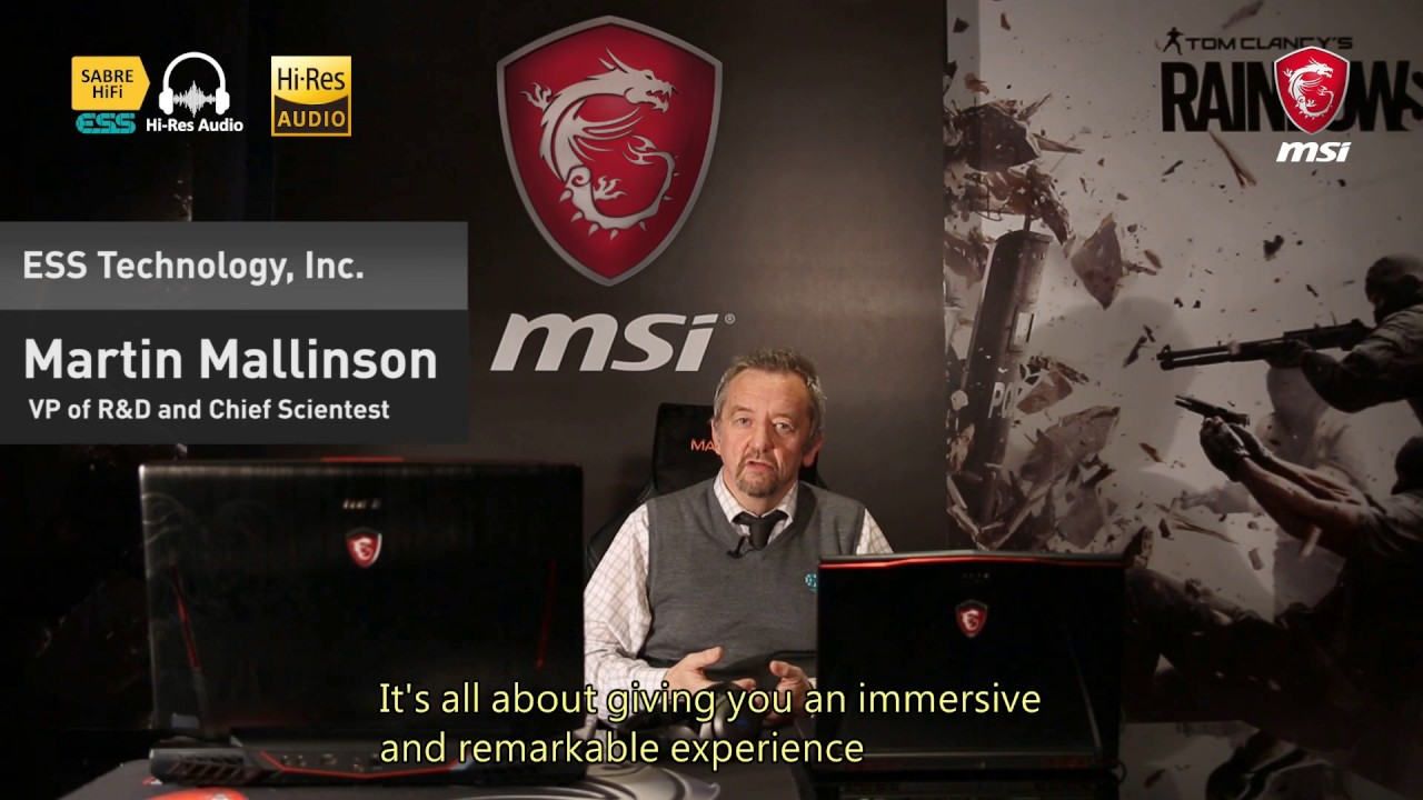 ESS CSO interview: Remarkable Hi-Res Audio experience from MSI gaming notebooks with ESS SABRE HiFi.