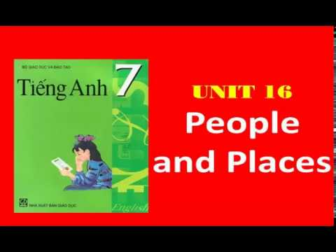 Bài nghe tiếng anh lớp 7 – unit 16 People and Places
