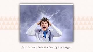 Most Common Disorders Seen by Psychologist.