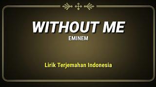 Download Lagu Without Me - Eminem ( Lirik Terjemahan Indonesia ) mp3