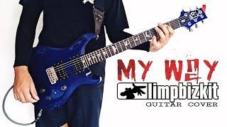 Limp Bizkit - My Way「Guitar Cover」