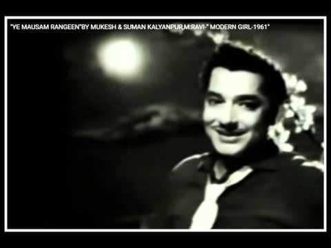 YEH MAUSAM RANGEEN SAMA ... SINGER, MUKESH AND SUMAN KALYANPUR  ... FILM, MODERN GIRL (1961)