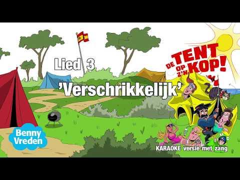 Lied 3 (karaoke zang) Verschrikkelijk - van musical De tent op z'n kop!