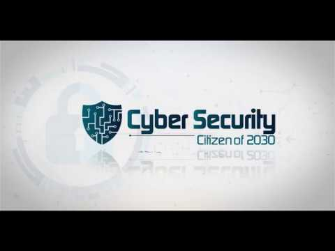 CyberSecurity -Citizens of 2030- 27 September 2017 , New Delhi