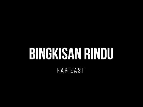 BINGKISAN RINDU | FAR EAST