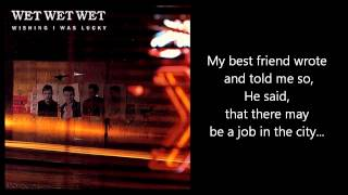 WET WET WET - Wishing I Was Lucky (with lyrics)