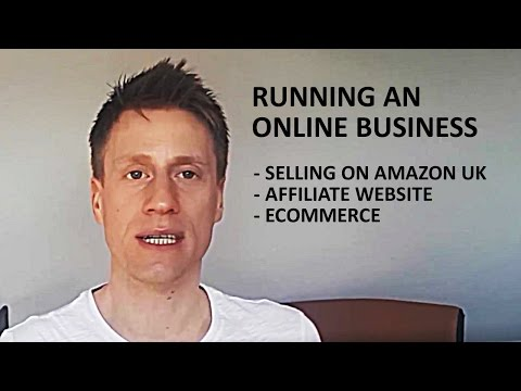 Running an Online Business in 2017 – Selling on Amazon, SEO, Affiliate Websites – 11th April