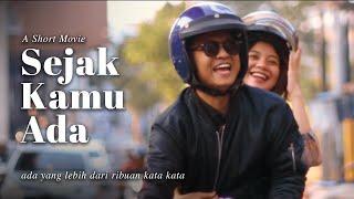 Sejak Kamu Ada - Short Movie Indonesia (Film Pendek)