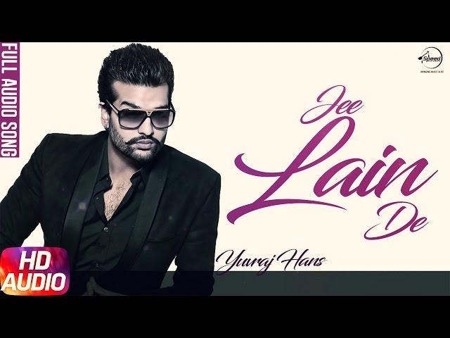 Jee Lain De (Full Audio Song) | Yuvraj Hans | Punjabi Audio Songs | Speed Records