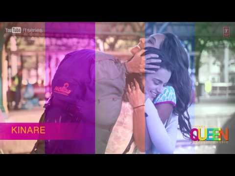 Kinare Full Song (audio) Queen | Amit Trivedi | Kangana Ranaut