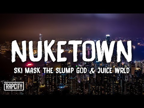Ski Mask The Slump God – Nuketown ft. Juice WRLD (Lyrics)