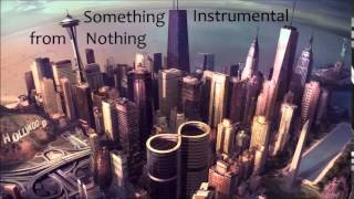 Foo Fighters - Something From Nothing (Official Instrumental)