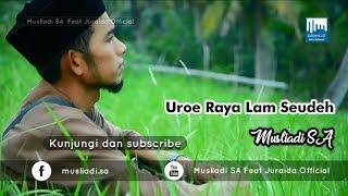 [1.49 MB] Musliadi SA | Uroe Raya Lam Seudeh (Single Terbaru Idul Fitri 2019)
