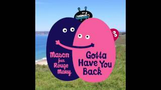 Mason feat. Rouge Mary - Gotta Have You Back (Kraak & Smaak Remix)
