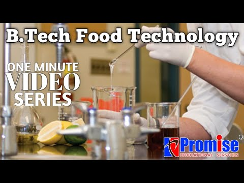B.Tech Food Technology : Course Info & Admission Details @Promise Edu News
