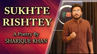 Gambar cover Sukhte Rishety | Poetry By Sharique Khan | The Hasmukh