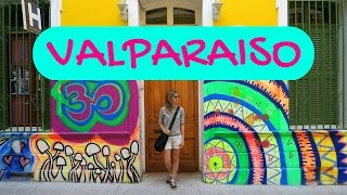 Valparaiso Travel Guide - Exploring Chile's Cultural Capital
