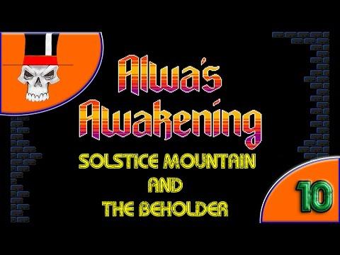 Alwas Awakening #10   Solstice Mountain and The Beholder |