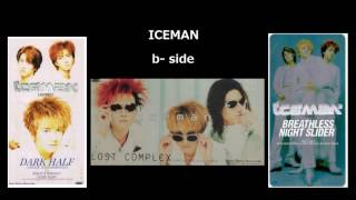 ICEMAN — B-SIDE (from singles) - 1996~1998 「WHAT'S WRONG?」 From s...