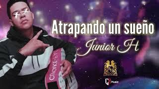 Junior H - Atrapado en un Sueño Letra\Lyrics