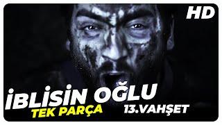 İblisin Oğlu 13. Vahşet (2013 - HD) | Türk Filmi
