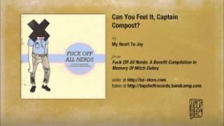 Watch My Heart To Joy Can You Feel It Captain Compost video