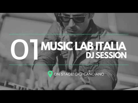 Music Lab Italia • Dj Session • Gigi Cangiano