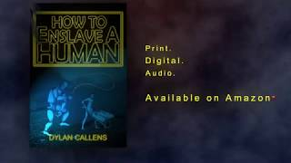 How to Enslave a Human Trailer