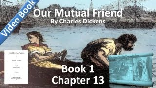 Book 1, Chapter 13 - Our Mutual Friend by Charles Dickens - Tracking the Bird of Prey(Book 1, Chapter 13: Tracking the Bird of Prey. Classic Literature VideoBook with synchronized text, interactive transcript, and closed captions in multiple ..., 2012-05-24T11:32:42.000Z)