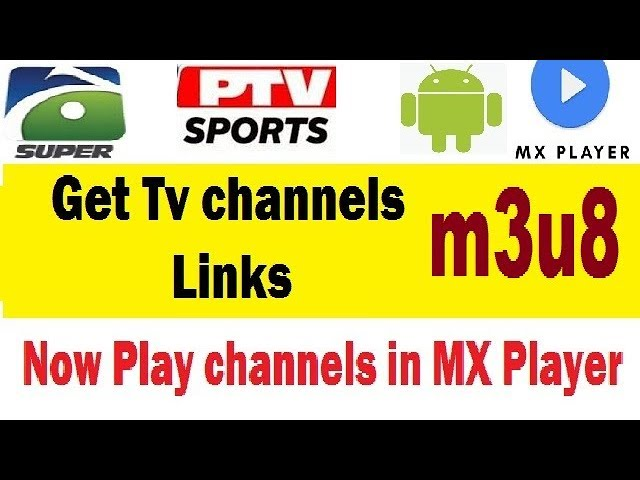 How To Get Live TV Channels Links for App or MX Player [Urdu/Hindi]