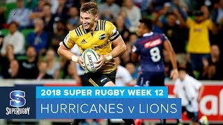 HIGHLIGHTS: 2018 Super Rugby Week 12:  Hurricanes v Lions