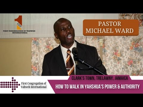 Walk in Yashua's Power and Authority! by Pastor Michael Ward