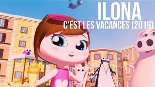 ILONA - C'est les vacances (Remix 2019)